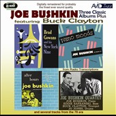 Joe Bushkin: Three Classic Albums Plus (After Hours/Piano Moods/Brad Gowans and His New York Nine)