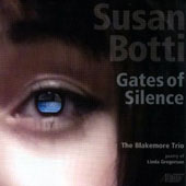 Susan Botti: Gates of Silence; The Journey without Her; The Fallen City / Blakemore Trio