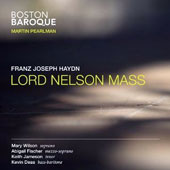 Haydn: Lord Nelson Mass / Mary Wilson, Abigail Fischer, Keith Jameson, Kevin Deas. Martin Pearlman