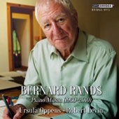 Bernard Rands (1960-2010): Piano Music / Robert Levin, Ursula Oppens, pianists