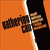 Matt Wilson Quartet (Drums)/John Medeski: Gathering Call [Digipak] *