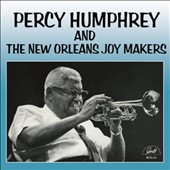 Percy Humphrey: Percy Humphrey and the New Orleans Joymakers
