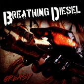 Breathing Diesel: Greasy [EP]