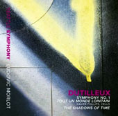 Dutilleux: Symphony No. 1; Tout Un Monde Lointain; The Shadows of Time / Seattle SO