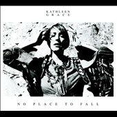 Kathleen Grace: No Place to Fall [Digipak]