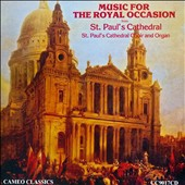 Music for the Royal Occasion from St. Paul's Cathedral, London