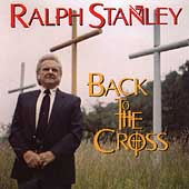Ralph Stanley: Back to the Cross