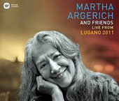 Martha Argerich and Friends: Live from the Lugano Festival 2011