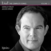 Liszt: The Complete Songs, Vol. 3 / Gerald Finley, bass-baritone; Julius Drake, piano