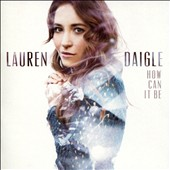 Lauren Daigle: How Can It Be [4/14]