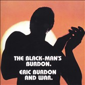 Eric Burdon/Eric Burdon & War/War: The Black-Man's Burdon