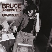Bruce Springsteen: The  1973 Acoustic Radio Sessions