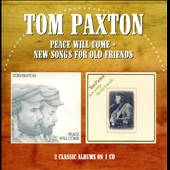 Tom Paxton: Peace Will Come/New Songs for Old Friends