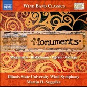 Monuments - Wind Band Classics Series - Music of Magnuson, Hodkinson, Ogren, Gallego / Illinois State Universityy Wind Ensemble, Seggelke