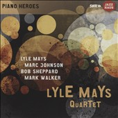 Lyle Mays (Piano)/Lyle Mays Quartet: The Ludwingsburg Concert [Digipak] *