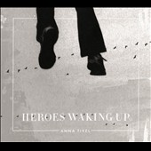 Anna Tivel: Heroes Waking Up [Digipak]