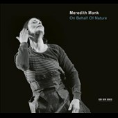 Meredith Monk Vocal Ensemble/Meredith Monk (Classical Composer): On Behalf of Nature