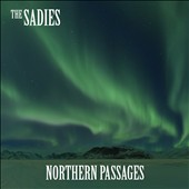 The Sadies: Northern Passages *