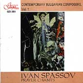Contemporary Bulgarian Composers Vol 1 - Spassov: Chants
