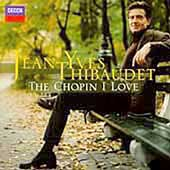 The Chopin I Love / Jean-Yves Thibaudet