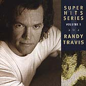 Randy Travis (Country): Super Hits, Vol. 1
