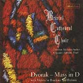 Dvorák: Mass in D;  Bruckner, et al /Bristol Cathedral Choir