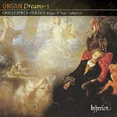 Organ Dreams Vol 3 / Christopher Herrick