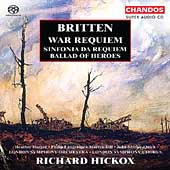 Britten: War Requiem, Sinfonia da Requiem, etc / Hickox, etc