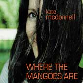 Kate McDonnell: Where the Mangoes Are *