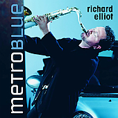 Richard Elliot: Metro Blue