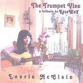 Laurie McClain: The Trumpet Vine, A Tribute to Kate Wolf