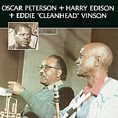 Oscar Peterson: Oscar Peterson with Harry Edison & Eddie Vinson