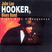 John Lee Hooker, Jr.: Blues with a Vengeance
