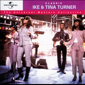 Ike & Tina Turner: Universal Masters Collection: Classic Ike & Tina Turner