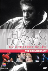 Placido Domingo: My Greatest Roles - The Documentary [DVD]