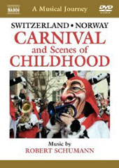 A Musical Journey: Switzerland and Norway - Music by Schumann: Carnival; Scenes of Childhood / Jeno Jando and Paul Gulda, piano [DVD]