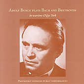 Adolf Busch plays Bach and Beethoven in Wartime New York