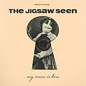 The Jigsaw Seen: My Name Is Tom [Bonus Tracks]