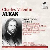Alkan: Organ Works Vol 1 / Kevin Bowyer