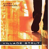 Larry Antonino: Village Strut