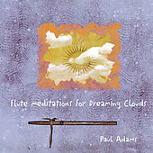 Paul Adams (Flute/Keys): Flute Meditations for Dreaming Clouds
