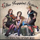 The Puppini Sisters: The Rise & Fall of Ruby Woo