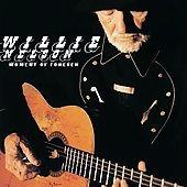 Willie Nelson: Moment of Forever