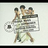 Diana Ross & the Supremes/The Supremes: Supreme Rarities: Motown Lost & Found