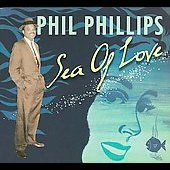 Phil Phillips: Sea of Love [Digipak]