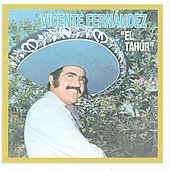 Vicente Fern&#225;ndez: El Tahur