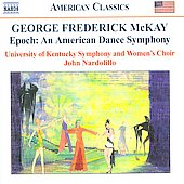 American Classics - McKay: Epoch / Nardolillo, University of Kentucky SO & Women's Choir