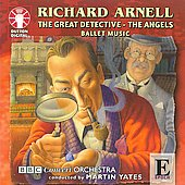 Arnell: The Great Detective, The Angels / Yates, BBC Concert Orchestra
