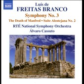 Luis de Freitas Branca: Symphony No. 3; Death Of Manfred; Etc.