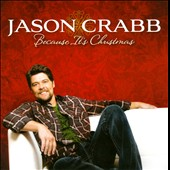 Jason Crabb: Because It's Christmas